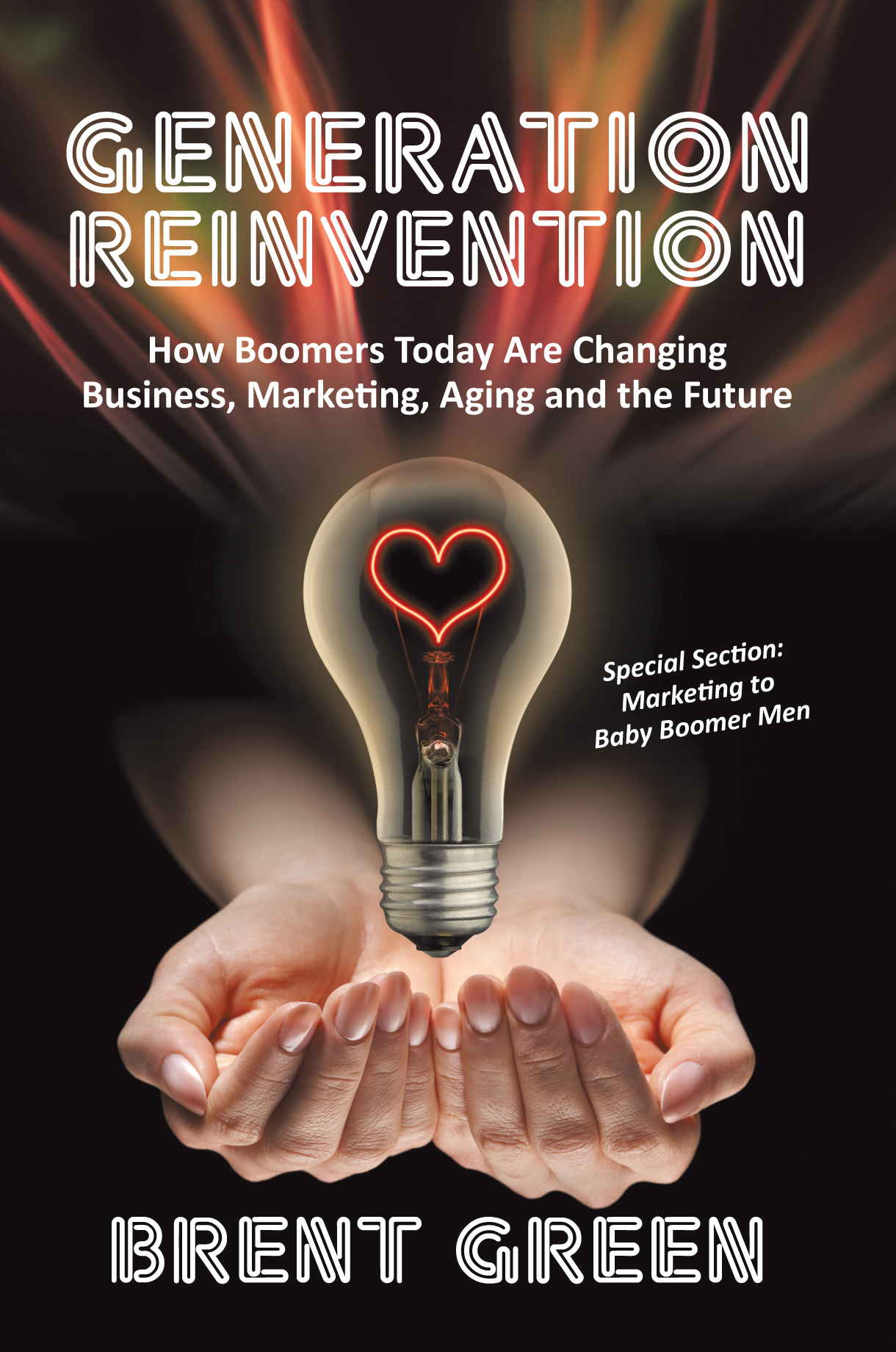 Generation Reinvention by Brent Green