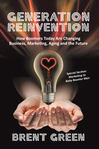 Baby Boomers, generation, reinvention, marketing, advertising, aging, business, transformation, futurism, futurist, culture, media, Brent Green, author